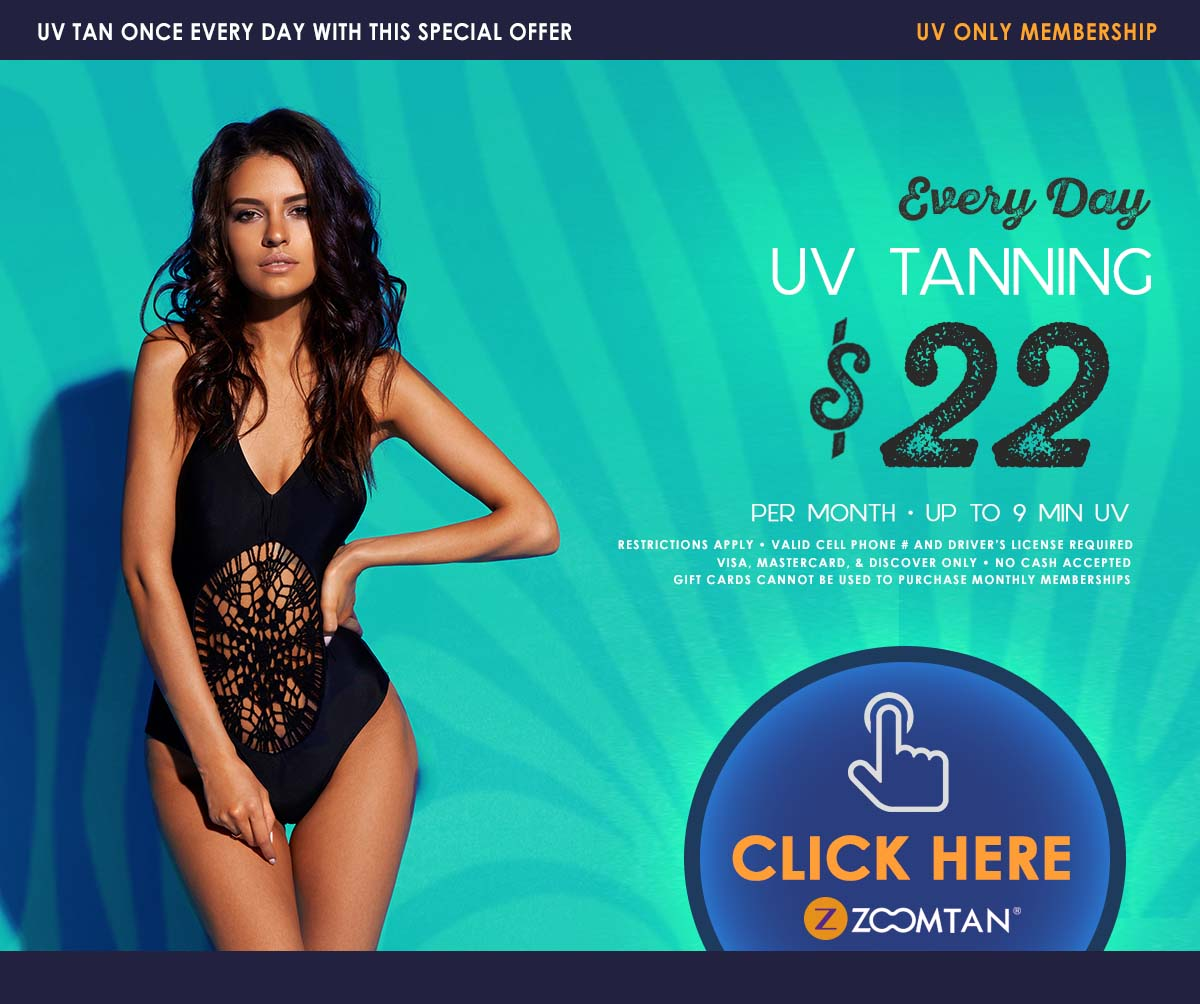 UV Tan every day up to 9 minutes for only $22 per month